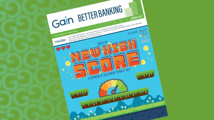 Gain Better Banking Newsletter - SET A NEW HIGH SCORE (CREDIT SCORE THAT IS)